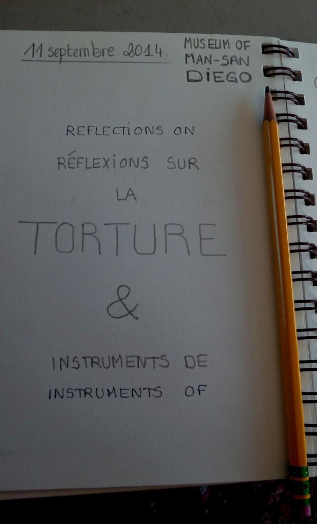Museum of man San Diego Torture